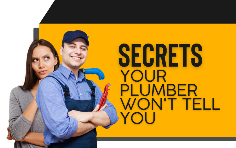 Secrets Your Plumber Won't Tell You