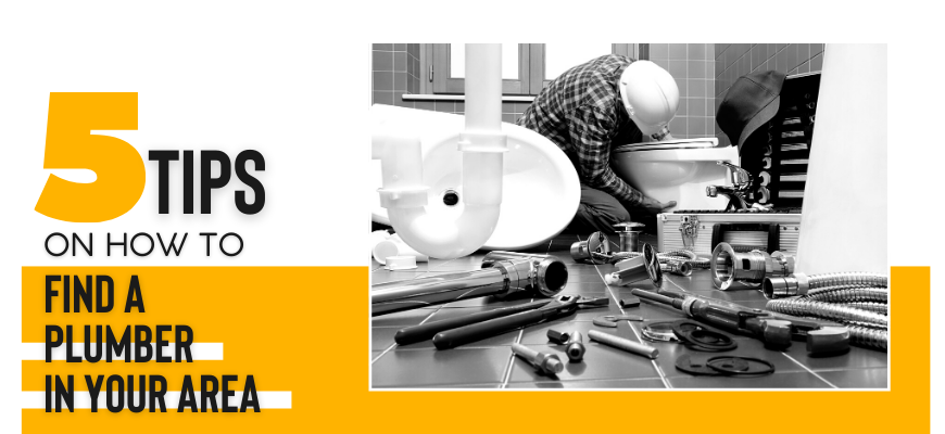 5 Tips on How to Find a Plumber in Your Area